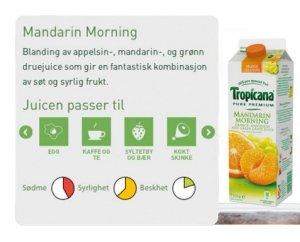 Prøv også Tropicana mandarin morning.